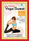 Yoga Sweat Yoga DVD for Weight Loss with Julie Schoen - Powerful and Fun Yoga for Weight Loss and Beginners - Burn Calories, Tone Total Body, and Increase Flexibility with Yoga Workouts for Women + Men #1 Best Yoga DVD to Lose Inches - 100% Guaranteed