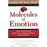 Molecules Of Emotion: The Science Behind Mind-Body Medicine ~ Candace B. Pert