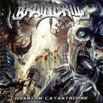 Quantum Catastrophe by Brain Drill (2010) Audio CD