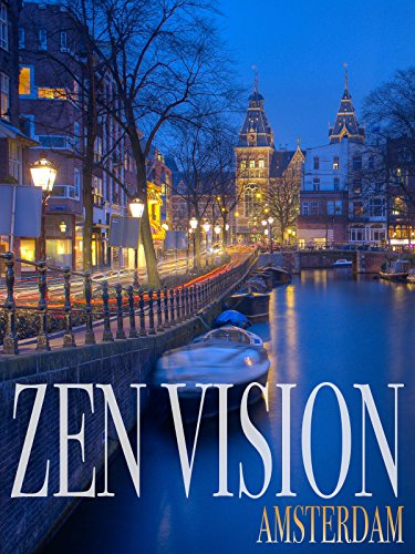 Zen Vision: Amsterdam