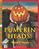 Pumpkin Heads (0590521381) by Minor, Wendell
