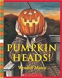 Pumpkin Heads (0590521381) by Minor, Wendell