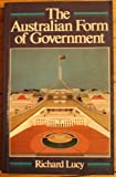 The Australian Form of Government (0333400569) by Richard Lucy