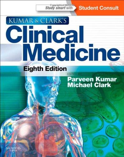 Kumar And Clark'S Clinical Medicine, 8E (Kumar, Kumar And Clark'S Clinical Medicine)