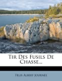 img - for Tir Des Fusils De Chasse... (French Edition) book / textbook / text book