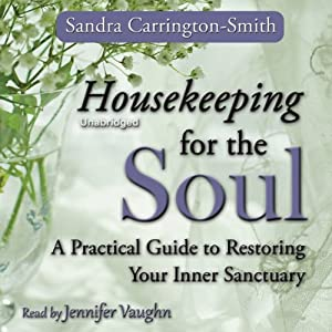 Housekeeping for the Soul: A Practical Guide to Restoring Your Inner Sanctuary | [Sandra Carrington-Smith]