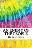 Image of An Enemy of the People: Includes MLA Style Citations for Scholarly Secondary Sources, Peer-Reviewed Journal Articles and Critical Essays (Squid Ink Classics)
