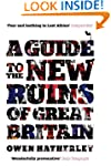 A Guide to the New Ruins of Great Bri...