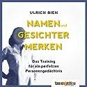 Namen & Gesichter: Erfolgreiches Networking mit Merktechniken. Business Edition Hörbuch von Ulrich Bien Gesprochen von: Ulrich Bien