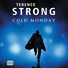 Cold Monday Audiobook by Terence Strong Narrated by Peter Wickham