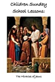 Children Sunday School Lessons: The Miracles of Jesus