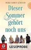 Dieser Sommer geh�rt noch uns (Leseprobe)