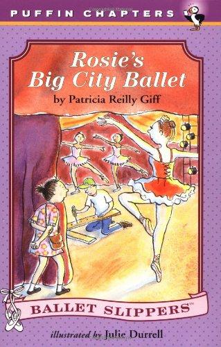 Rosie's Big City Ballet (Ballet Slippers) PDF