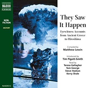 They Saw It Happen: Eyewitness Accounts from Ancient Greece to Hiroshima | [Compiled by Matthew Lewin]