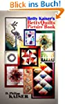 Betty Kaiser's BettyQuilts Picture Book