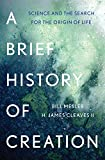 img - for A Brief History of Creation: Science and the Search for the Origin of Life book / textbook / text book
