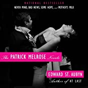 The Patrick Melrose Novels: Never Mind, Bad News, Some Hope, and Mother's Milk | [Edward St. Aubyn]