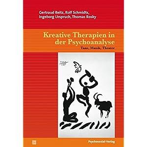 Kreative Therapien in der Psychoanalyse (Therapie & Beratung)