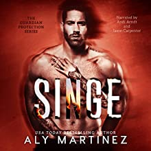 Singe: Guardian Protection, Book 1 Audiobook by Aly Martinez Narrated by Jason Carpenter, Andi Arndt