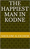 img - for The Happiest Man in Kodne book / textbook / text book