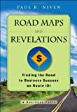 Paul R. Niven Roadmaps and Revelations: Finding the Road to Business Success on Route 101: Finding the Road to Business Success on Rte 101