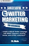 TWITTER MARKETING SUCCESSFULLY FOR BE...