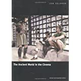 "The Ancient World in the Cinema: Revised and Expanded Editionvon ""Jon Solomon"""