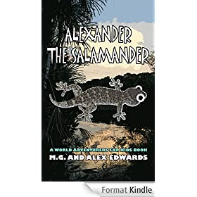 Alexander the Salamander (World Adventurers for Kids Book 1) (English Edition)