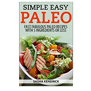 Simple Easy Paleo: Fast F Livre en Ligne - Telecharger Ebook