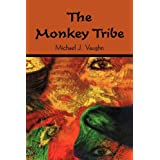 The Monkey Tribe ~ Michael J. Vaughn