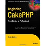"Beginning CakePHP: From Novice to Professional (Expert's Voice in Web Development)von ""David Golding"""