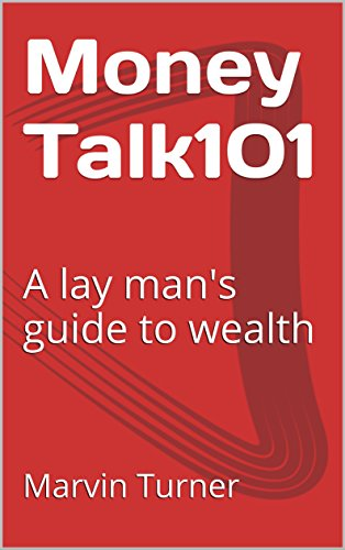 money-talk101-a-lay-mans-guide-to-wealth-english-edition
