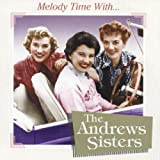 Melody Time With The Andrews Sisters