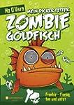 Mein dicker fetter Zombie-Goldfisch,...