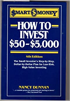 How to Invest $50-$5,000 : The Small Investor's Step-by-Step Plan for Low-Risk