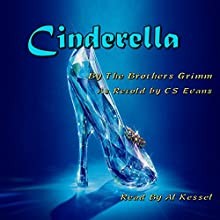 Cinderella Audiobook by  The Brothers Grimm, C S Evans Narrated by Al Kessel