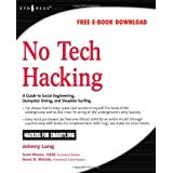 No Tech Hacking: A Guide to Social Engineering, Dumpster Diving, and Shoulder Surfingby Johnny Long
