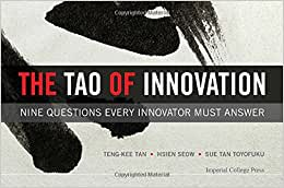 The Tao Of Innovation: Nine Questions Every Innovator Must Answer