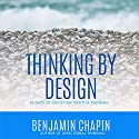Thinking by Design: 30 Days to Christian Positive Thinking Audiobook by Benjamin Chapin Narrated by Jay Prichard