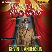 Stakeout at the Vampire Circus: Dan Shamble, Zombie P.I. Series | Kevin J. Anderson
