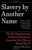 Amazon.com: Slavery by Another Name: The Re-Enslavement of Black Americans from the Civil War to World War II (9780385722704): Douglas A. Blackmon: Books