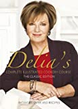 img - for Delia Smith's Complete Illustrated Cookery Course, The Classic Edition book / textbook / text book