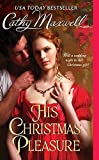 img - for His Christmas Pleasure (Scandals and Seductions) by Cathy Maxwell (2010-11-30) book / textbook / text book