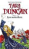 echange, troc Sophie Audouin-Mamikonian - Tara Duncan, Tome 1 : Les sortceliers