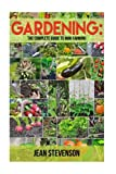Gardening:The Complete Guide To Mini Farming: The Complete Guide To Mini Farming (Square Foot Gardening, Small Spac