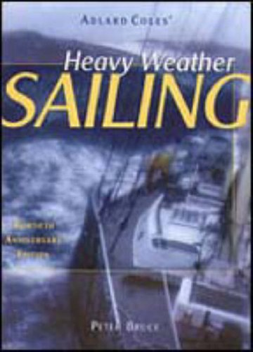 Heavy Weather Sailing, 30th Anniversary Edition, Bruce,Peterlard/ Bruce,Peter/Bruce,Peter