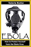 Ebola Survival Guide: How to Protect Yourself from the Ebola Virus