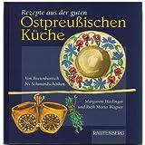 Rezepte aus der guten ostpreußischen Küche. Von Beetenbartsch bis Schmandschinken (Rautenberg)
