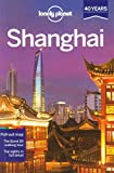 Lonely Planet Shanghai (Travel Guide) (1741799015) by Damian Harper