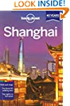 Lonely Planet Shanghai 6th Ed.: 6th E...